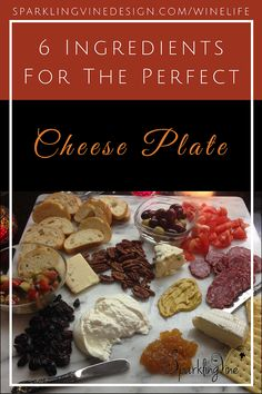 6 ingredients for the perfect cheese plate, cheese board, cheese platter, charcuterie plate, home entertaining, wine and cheese, wine and food pairing