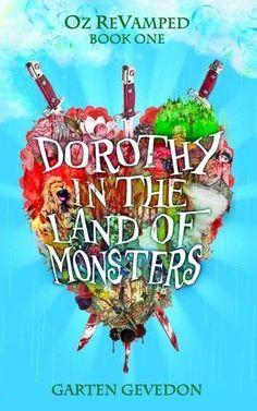 DOROTHY IN THE LAND OF MONSTERS || NETGALLEY REVIEW. – Magical BookLush