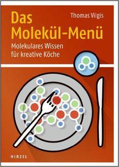 http://www.amazon.de/Das-Molekül-Menü-Molekulares-Wissen-kreative/dp/3777621080/ref=pd_sim_14_5?ie=UTF8