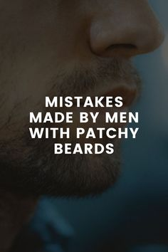 Ten Common Mistakes Made By Men With Patchy Beards – LIFESTYLE BY PS