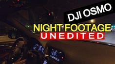DJI Osmo Footage - Night Test Footage From Car