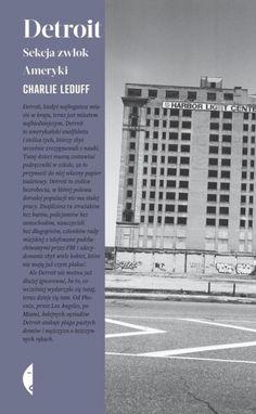 An American autopsy Charlie Leduff Detroit, Le Book, Lower East Side, Sad Stories, Legolas, Charles Bukowski, Self Publishing, Kiosk, Wall Street