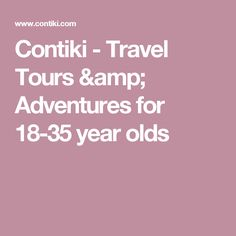 Contiki - Travel Tours & Adventures for 18-35 year olds
