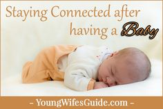 Staying Connected After Having a Baby - Young Wife's Guide
