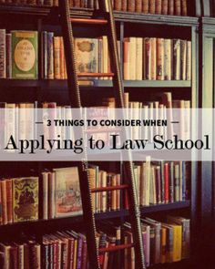 3 Things to Consider Before Applying to Law School---- helps me put applying to law school into perspective