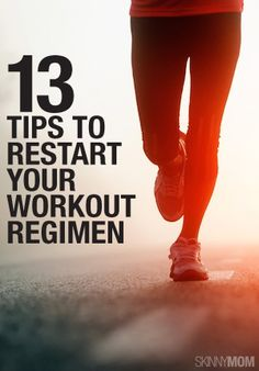 Check out these 13 tips to help you restart your fitness program! Don't give up!