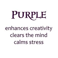 the meaning of the color purple-want to paint this on a canvas- as if it were not obvious I obsess on purple-even my 4 year old daughter searches her drawer for a purple item to wear every day!