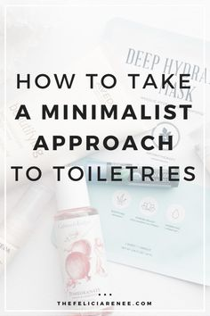 Minimizing our possessions is one thing that a minimalist does when simplifying. In this post, I'll show you how to take a minimalist approach to toiletries. @thefeliciarenee