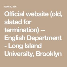 Official website (old, slated for termination) -- English Department - Long Island University, Brooklyn