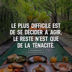 Le plus difficile est de se décider à agir, le reste n'est que...