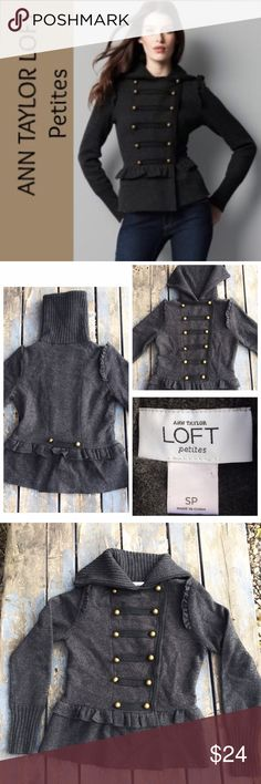 ANN TAYLOR LOFT Petite SP Military Jacket Sweater Great details! Military inspired sweater / jacket. Double breasted with braiding & brass buttons, ruffles at shoulders and waist & nice contrast of ribbed funnel collar & cuffs. Rich 100% merino wool in dark charcoal gray.  Soft high quality fabric, comfy & cute!  Hand wash in cold water. In fantastic condition. Ann Taylor Sweaters