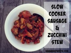 Slow Cooker Sausage & Zucchini Stew // deliciousobsessions.com // #primal #paleo #slowcooker #glutenfree #dairyfree #grainfree