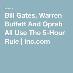 Bill Gates, Warren Buffett And Oprah All Use The 5-Hour Rule   Inc.com
