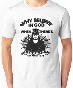 'Why believe in God? Here's Tuomas' T-Shirt by hopelesshecate Yeezy Outfit, Mens Yeezy, Believe In God, Tshirt Colors, Wardrobe Staples, Female Models, Classic T Shirts, Unisex, Tees