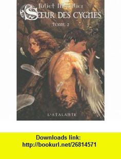 Soeur des cygnes, Tome 2 (French Edition) (9782841724772) Juliet Marillier , ISBN-10: 2841724778  , ISBN-13: 978-2841724772 ,  , tutorials , pdf , ebook , torrent , downloads , rapidshare , filesonic , hotfile , megaupload , fileserve