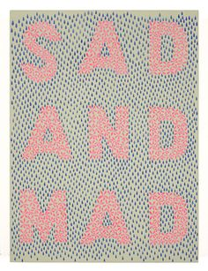Sad And Mad Via This Isn't Happiness #typography