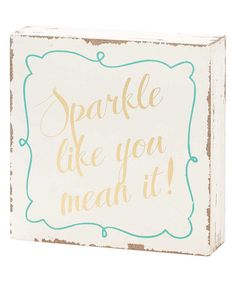 Love this 'Sparkle Like You Mean It' Wall Plaque on #zulily! #zulilyfinds