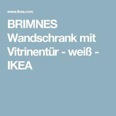 BRIMNES Wandschrank mit Vitrinentür - weiß - IKEA
