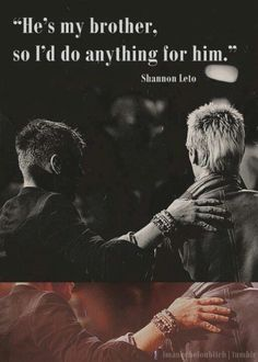 """He's my brother, soI'd do anything for him."" - Shannon Leto on ""Brotherly Love"""