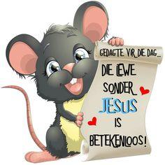 Die lewe sonder JESUS is betekenloos! Scripture Art, Bible Verses, Morning Pictures, Morning Pics, Goeie Nag, Goeie More, Inspirational Qoutes, Afrikaans Quotes, Bible Prayers