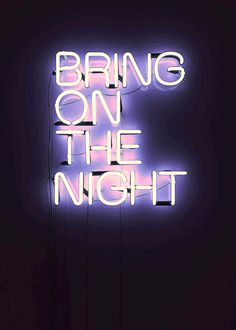 Animated Gif - Neon - Bring on the Night