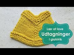 Sådan laver man udtagninger i glatstrik – Luksuskrea – Hækling og strik Knit Crochet, Crochet Hats, Drink Sleeves, Helpful Hints, Cardigans, Knitting, Blog, Tips, Paint