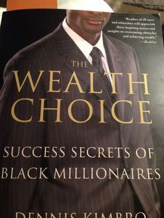 The Wealth Choice by Dennis Kimbro