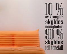 10 % av krangler skyldes uenigheter - 90 % skyldes feil tonefall