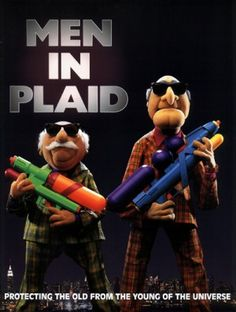 Haters going to hate.  Statler and Waldorf. Men in Plaid  #muppets
