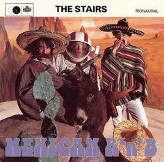 The Stairs - Mexican R 'n' B (1991)