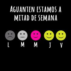 ¡Ya estamos en mitad de semana! Aguanten un poco mas que ya casi es viernes  #Miércoles #Mitaddesemana #Sonrisas