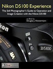 "Nikon D5100 tips tricks book guide manual instruction ""for dummies"" Experience Douglas Klostermann"