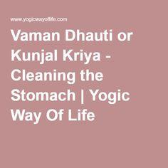 Vaman Dhauti or Kunjal Kriya - Cleaning the Stomach | Yogic Way Of Life