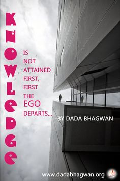 What is egoism? How can one be free from ego? What is Self Realization? To know more, log onto http://www.dadabhagnwan.org
