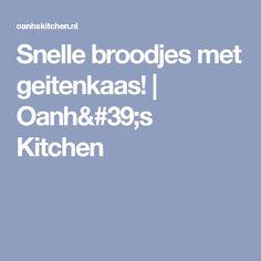 Snelle broodjes met geitenkaas! | Oanh's Kitchen