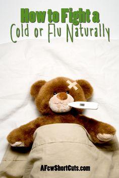 How to Fight a Cold or Flu Naturally: *elderberry syrup *probiotics *lemon *garlic *honey *Epsom salt baths *apple cider vinegar *sleep and fluids