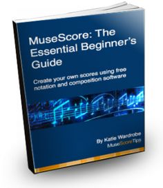 MuseScore The Essential Beginners Guide (ebook)