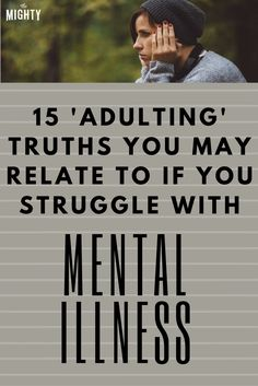 15 Relatable 'Adulting' Truths If You Struggle With Mental Illness Mental Health Illnesses, Mental Health Stigma, Mental Health Resources, Mental Health Disorders, Mental Health Conditions, Mental Health Quotes, Mental Health Awareness, Mental Illness, Anxiety Remedies