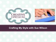 Crafting My Style With Sue Wilson - How to Paper Pierce Your Edges For C...