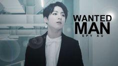 Jungkook ● Wanted Man [Spy AU]