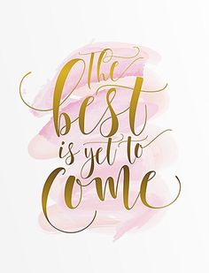 The best is yet to come PRINTABLE inspirational quote,pink & gold printable decor,motivational quote,calligraphy print,instant download