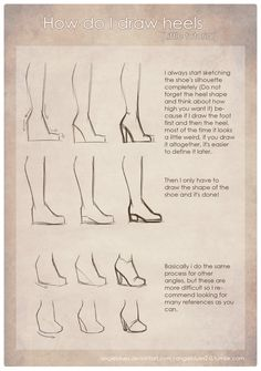 "angieblues2-0: How do I draw heels by AngieBlues A lot of people ask me for this, so… for all of you XD It isnt really a tutorial, i think, it's just a ""tip""(or something) It's better if you look for your own photo references :_D P.D: My english is pretty bad, so if you find an error please note me and i'll correct it"