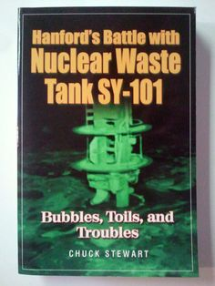 Hanford's Battle with Nuclear Waste Tank Bubbles, Toils, and Troubles 9781574771558 for sale online Hard To Find Books, Reality Check, Work From Home Moms, Working Area, Hanford Nuclear, Battle, Bubbles, Survival Stuff, Facebook