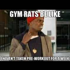 This is how I feel now that I'm out of pre workout...