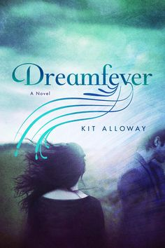 #CoverReveal  Dreamfever by Kit Alloway