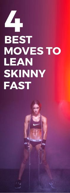 4 best exercises to do if you want to get lean and skinny fast.