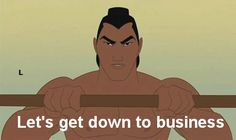 "That awkward moment when someone uses the phrase, ""let's get down to business"" and now all you want to say is ""to defeat the huns. I think I watched Mulan at least 1000 times! Run Disney, Disney Love, Disney Memes, Disney Quotes, Disney Magic, Thats The Way, That Way, I Smile, Make Me Smile"