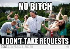 nuff said,  but i actually do take requests... lol