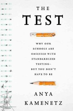 What Schools Could Use Instead Of Standardized Tests Education Issues, Education Reform, Education Week, High Stakes Testing, Teacher Association, Teaching Profession, Guide Book, Free Ebooks, The Book
