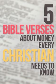 5 Bible verses about money we all should memorize. These are the 5 verses that, even as I just scratch the surface of understanding them, have revolutionized my financial life. Each one of them has had a strong impact on many decisions in my life. I hope you allow them to impact you as well